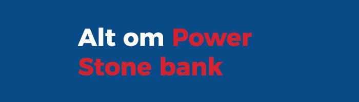 Gå til Power Stone Banks (Powerbank)